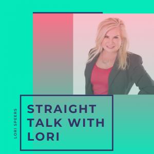 Straight Talk with Lori